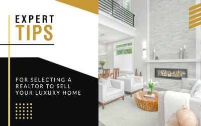 Expert Tips for Selecting a Realtor to Sell Your Luxury Home