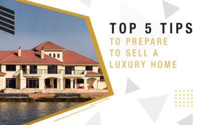 Top 5 Tips to Prepare to Sell a Luxury Home